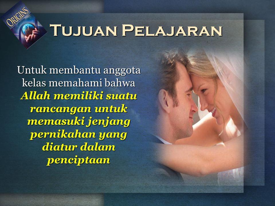 Untuk membantu anggota kelas memahami bahwa Allah memiliki suatu rancangan untuk memasuki jenjang pernikahan yang diatur dalam penciptaan Tujuan Pelaj