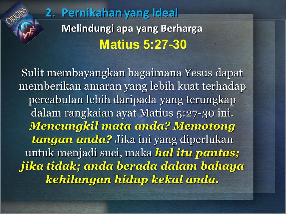 Sulit membayangkan bagaimana Yesus dapat memberikan amaran yang lebih kuat terhadap percabulan lebih daripada yang terungkap dalam rangkaian ayat Mati