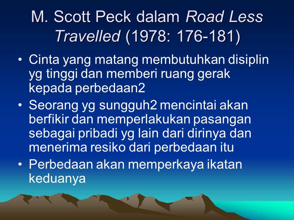 M. Scott Peck dalam Road Less Travelled (1978: 176-181) Cinta yang matang membutuhkan disiplin yg tinggi dan memberi ruang gerak kepada perbedaan2 Seo