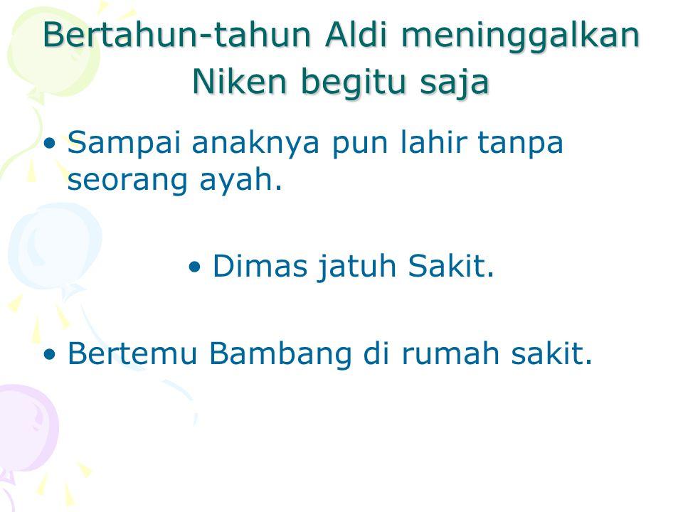 Kesengsaraan Niken Aldi meninggalkan Niken yang sedang hamil 2 bulan. Sejak saat itu Niken hidup seorang diri. Kesengsaraan datang silih berganti