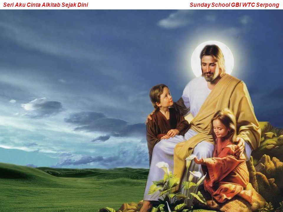 Seri Aku Cinta Alkitab Sejak Dini Sunday School GBI WTC Serpong