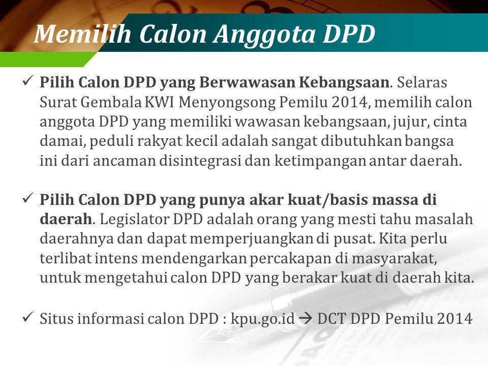 Memilih Calon Anggota DPD Pilih Calon DPD yang Berwawasan Kebangsaan.