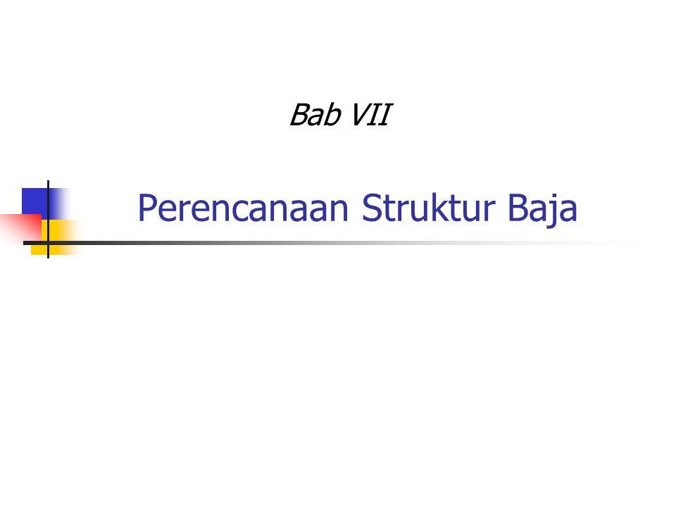 Perencanaan Struktur Baja Bab VII