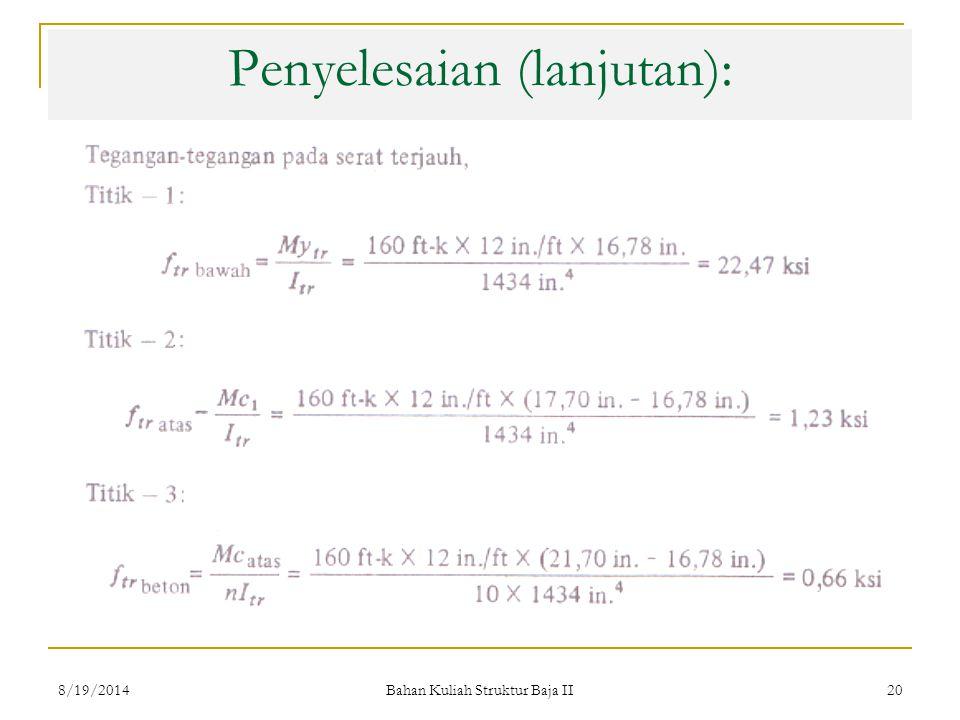 Bahan Kuliah Struktur Baja II 20 Penyelesaian (lanjutan): 8/19/2014