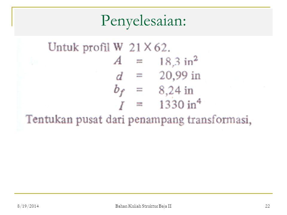 Bahan Kuliah Struktur Baja II 22 Penyelesaian: 8/19/2014