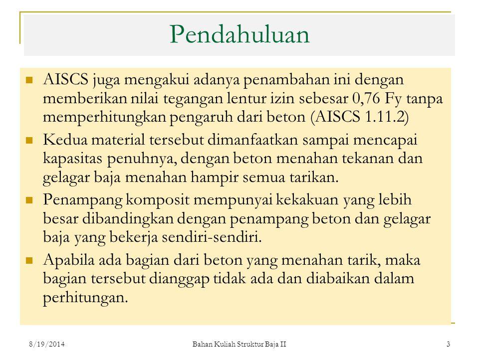 Bahan Kuliah Struktur Baja II 3 AISCS juga mengakui adanya penambahan ini dengan memberikan nilai tegangan lentur izin sebesar 0,76 Fy tanpa memperhit