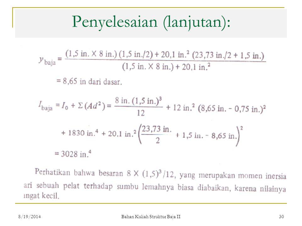 Bahan Kuliah Struktur Baja II 30 Penyelesaian (lanjutan): 8/19/2014