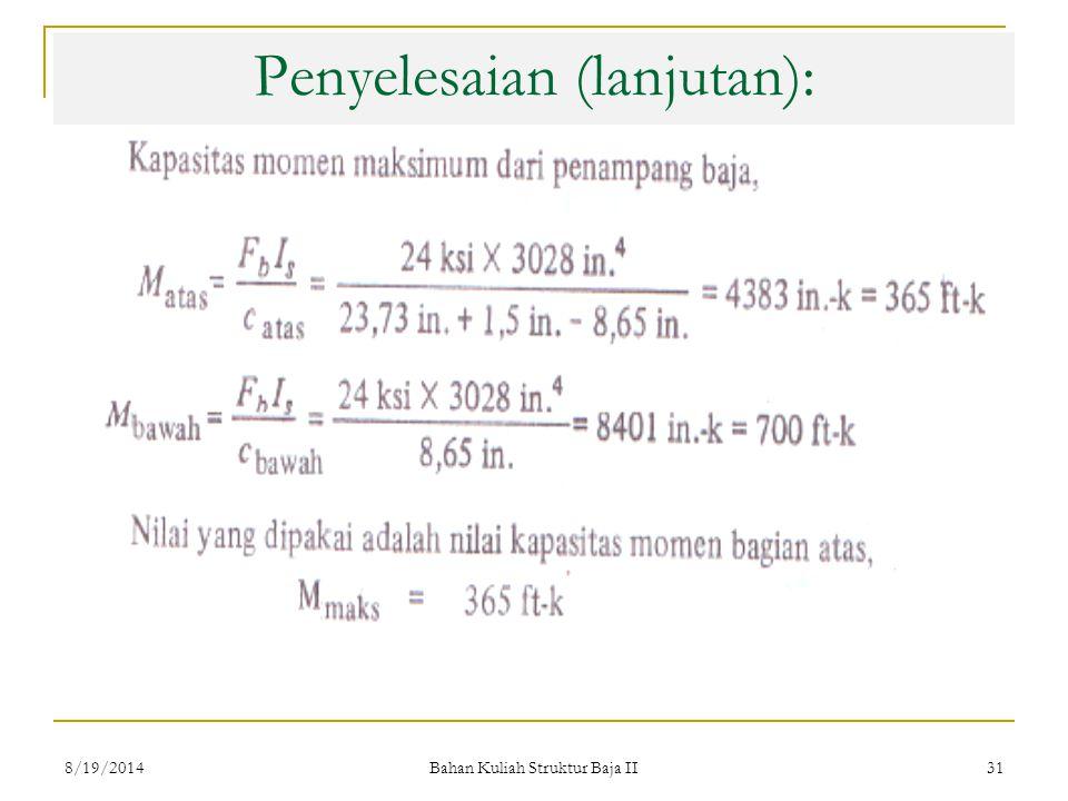 Bahan Kuliah Struktur Baja II 31 Penyelesaian (lanjutan): 8/19/2014
