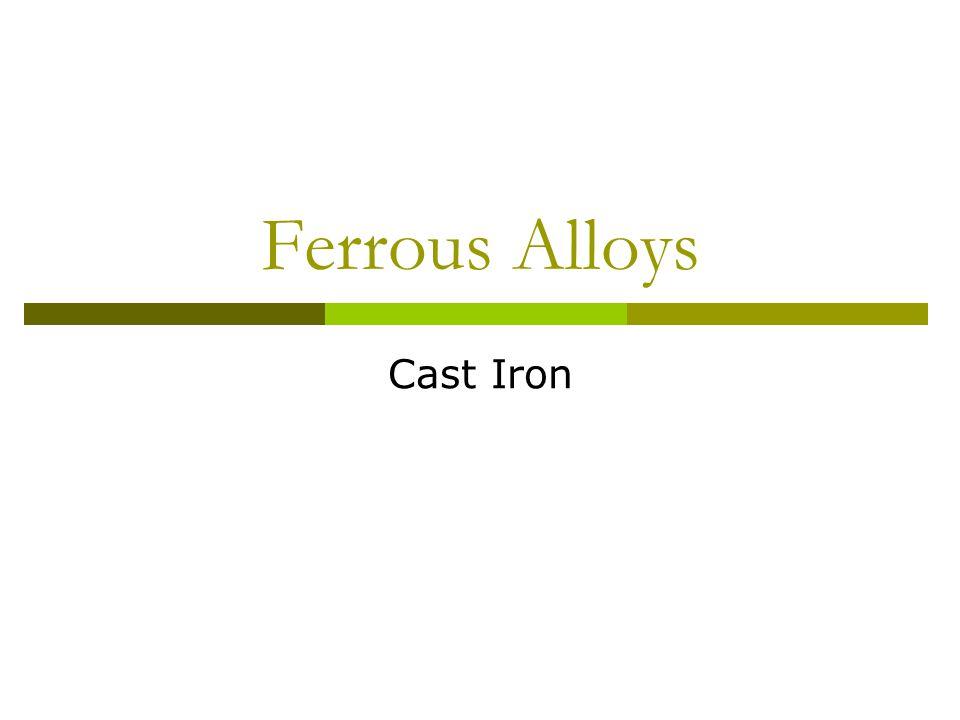 Ferrous Alloys Cast Iron
