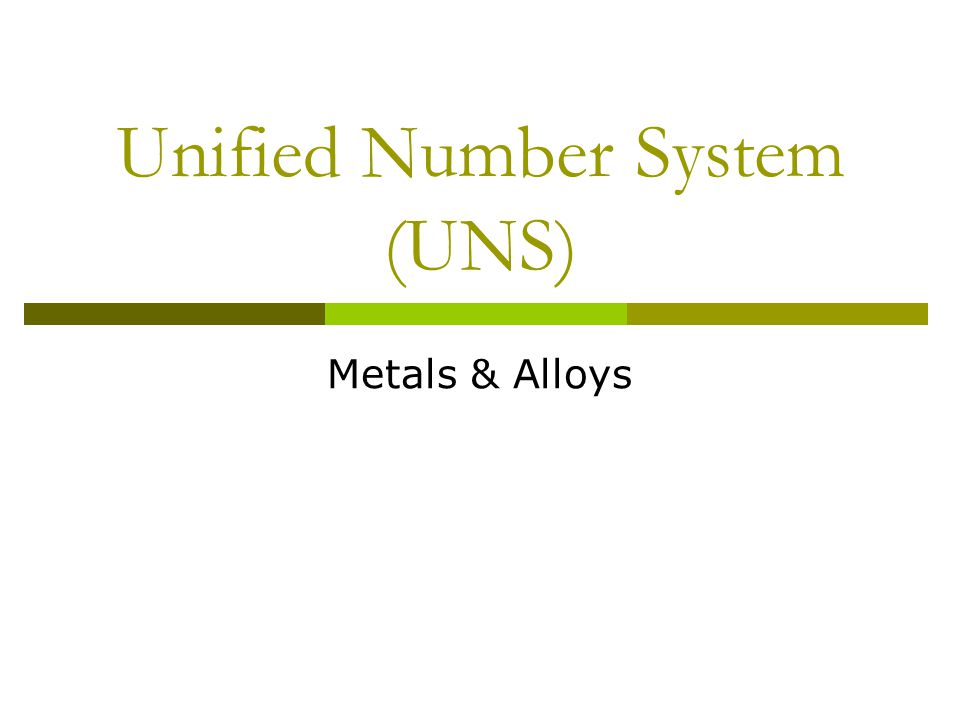 Unified Number System (UNS) Metals & Alloys