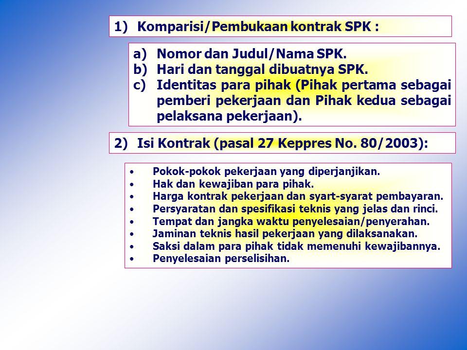 1)Komparisi/Pembukaan kontrak SPK : a)Nomor dan Judul/Nama SPK.