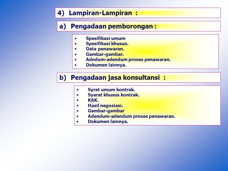 4)Lampiran-Lampiran : a)Pengadaan pemborongan : Spesifikasi umum Spesifikasi khusus.
