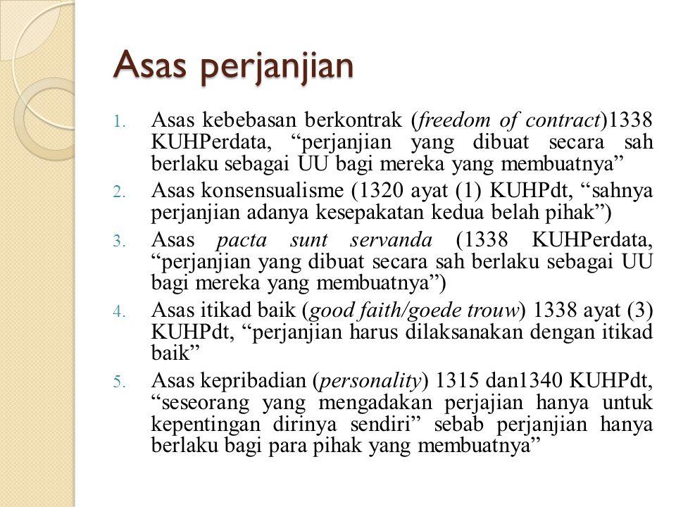 """Asas perjanjian 1. Asas kebebasan berkontrak (freedom of contract)1338 KUHPerdata, """"perjanjian yang dibuat secara sah berlaku sebagai UU bagi mereka y"""
