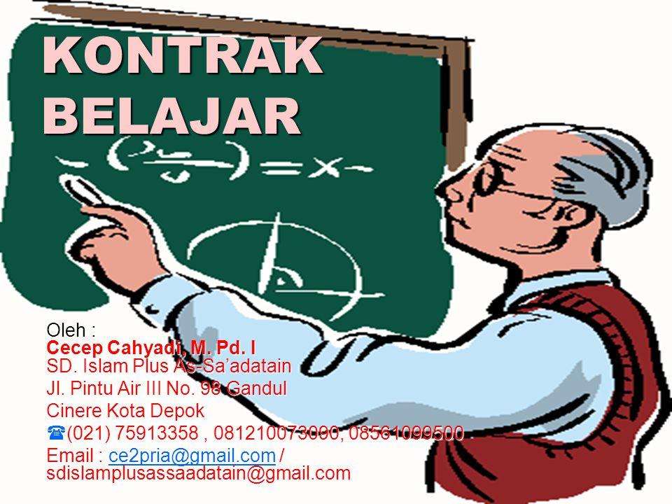 Oleh : Cecep Cahyadi, M.Pd. I SD. Islam Plus As-Sa'adatain Jl.