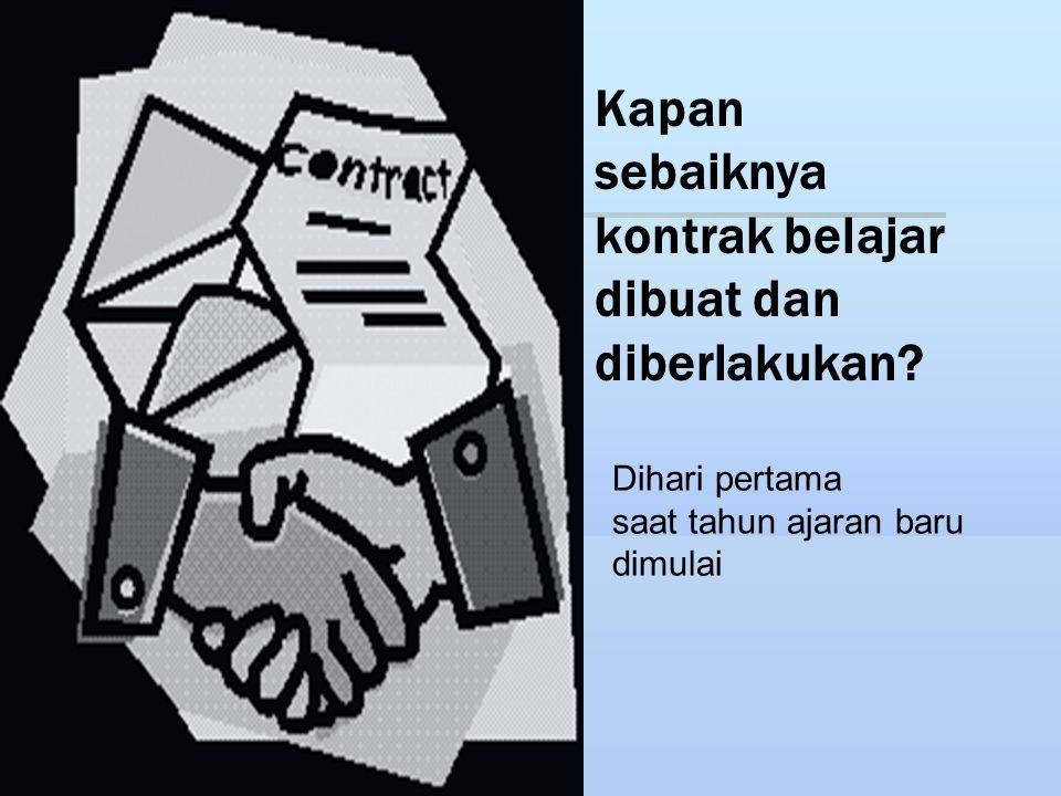 Kapan sebaiknya kontrak belajar dibuat dan diberlakukan.