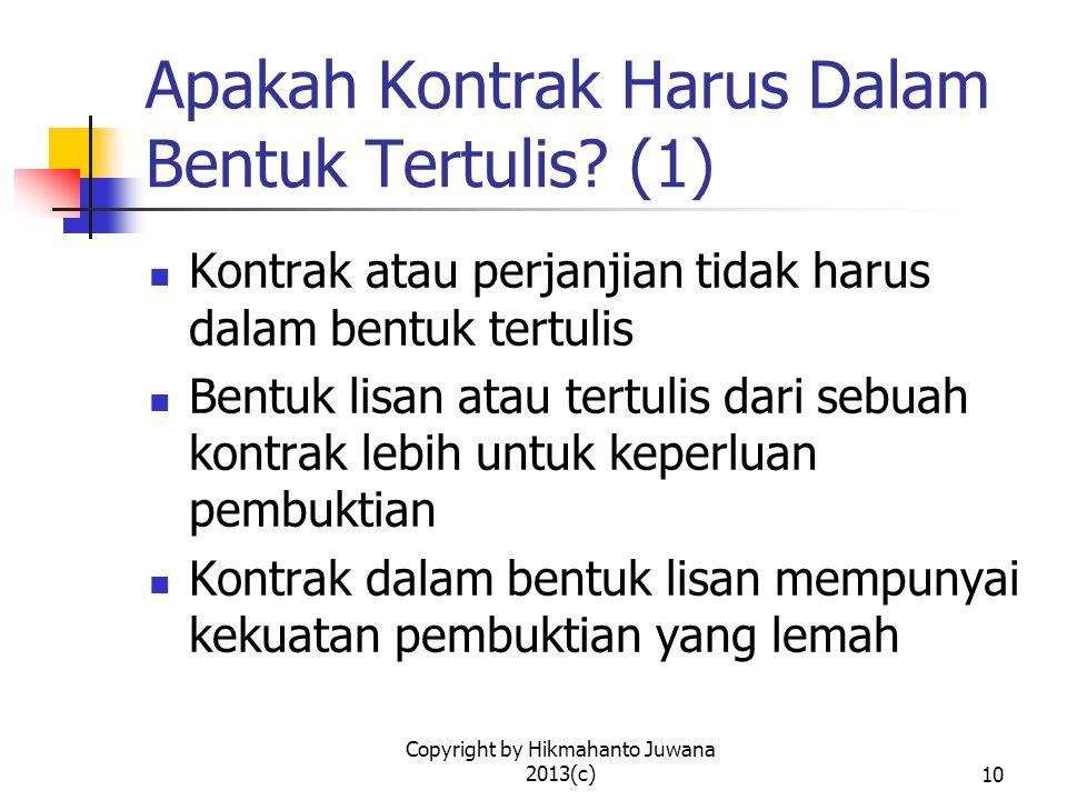 Copyright by Hikmahanto Juwana 2013(c)11 Apakah Kontrak Harus Dalam Bentuk Tertulis.
