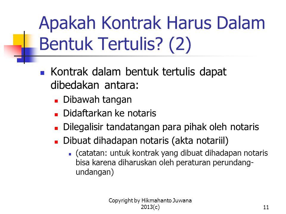 Copyright by Hikmahanto Juwana 2013(c)12 Apakah Kontrak Harus Dalam Bentuk Tertulis.