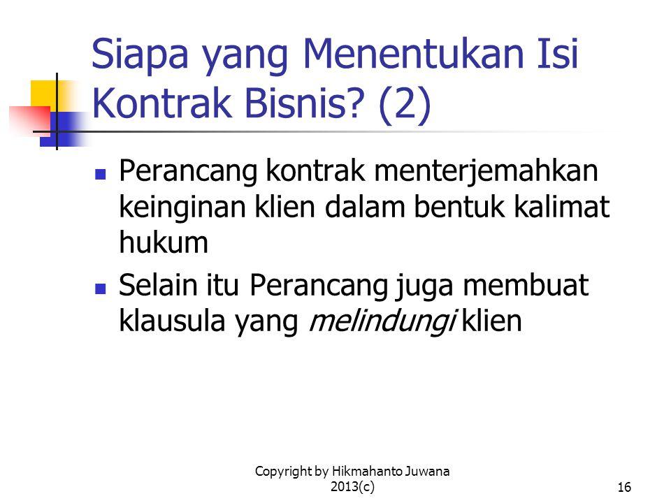 Copyright by Hikmahanto Juwana 2013(c)16 Siapa yang Menentukan Isi Kontrak Bisnis.