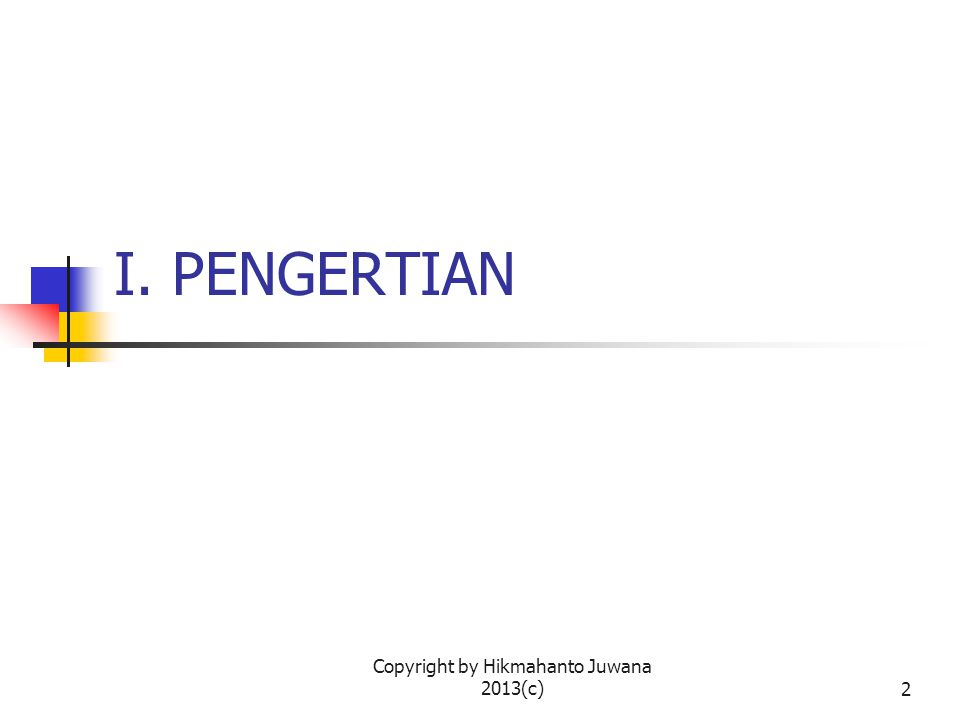 Copyright by Hikmahanto Juwana 2013(c)3 Apa itu Kontrak.
