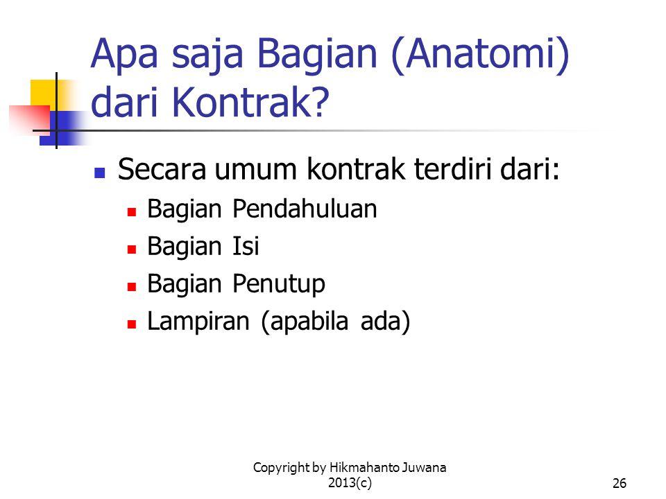 Copyright by Hikmahanto Juwana 2013(c)26 Apa saja Bagian (Anatomi) dari Kontrak.