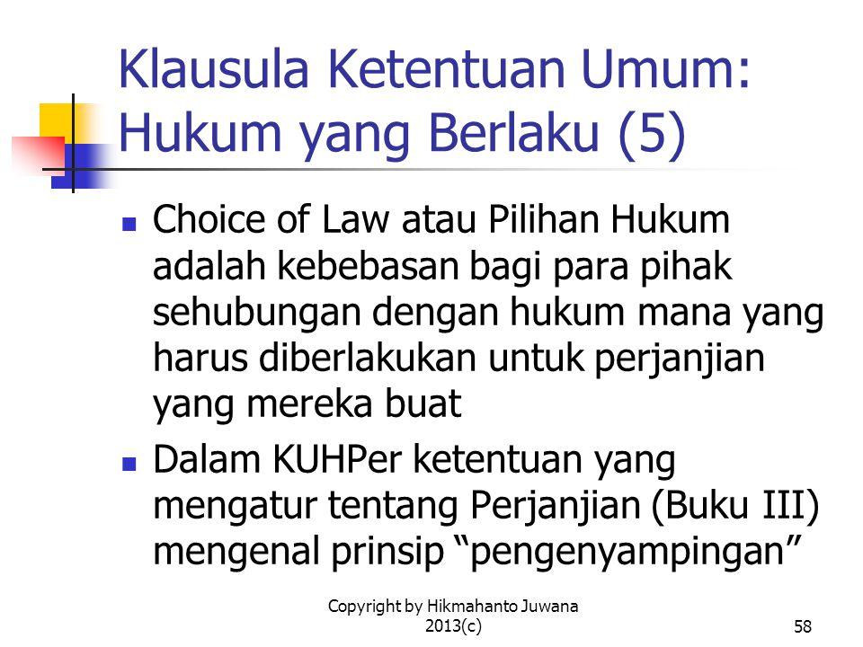 Copyright by Hikmahanto Juwana 2013(c)59 Apa itu Choice of Law.