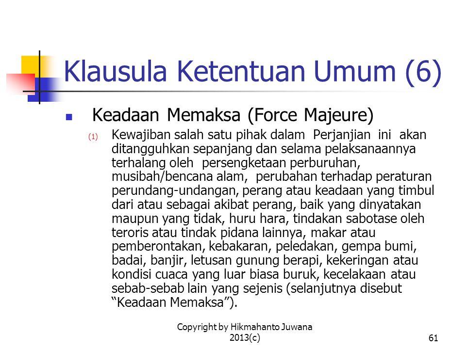 Copyright by Hikmahanto Juwana 2013(c)62 Klausula Ketentuan Umum (7) (1) ….