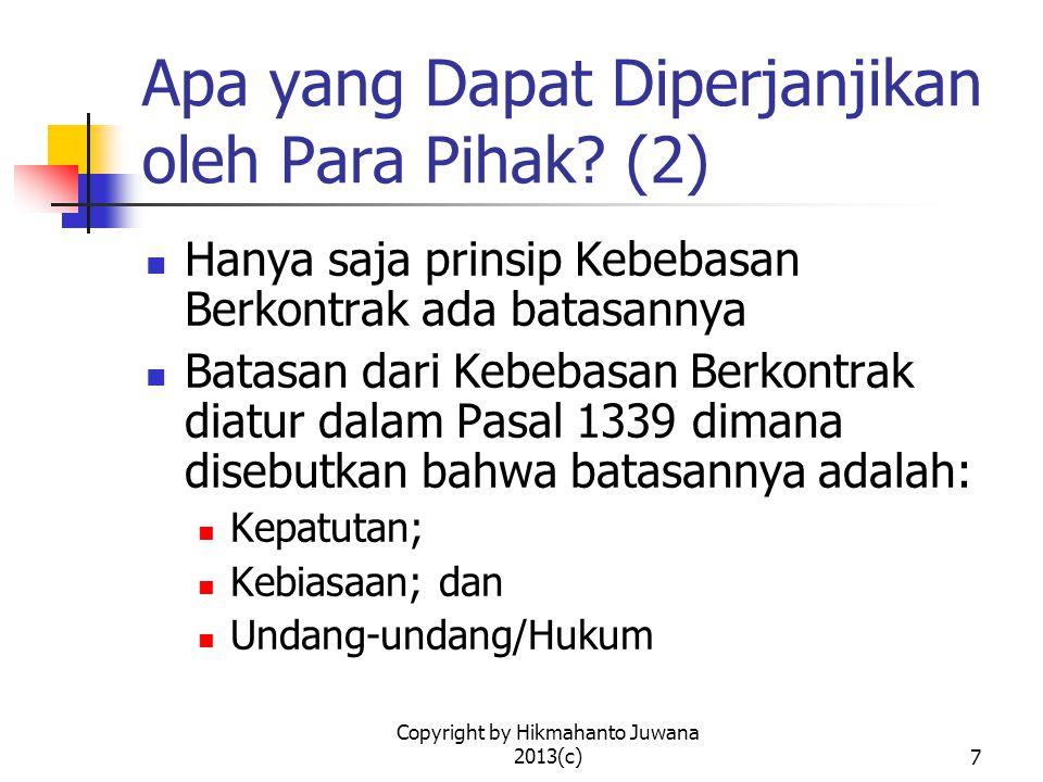 Copyright by Hikmahanto Juwana 2013(c)7 Apa yang Dapat Diperjanjikan oleh Para Pihak.