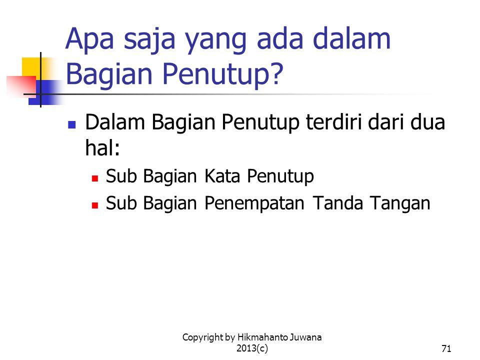 Copyright by Hikmahanto Juwana 2013(c)71 Apa saja yang ada dalam Bagian Penutup.