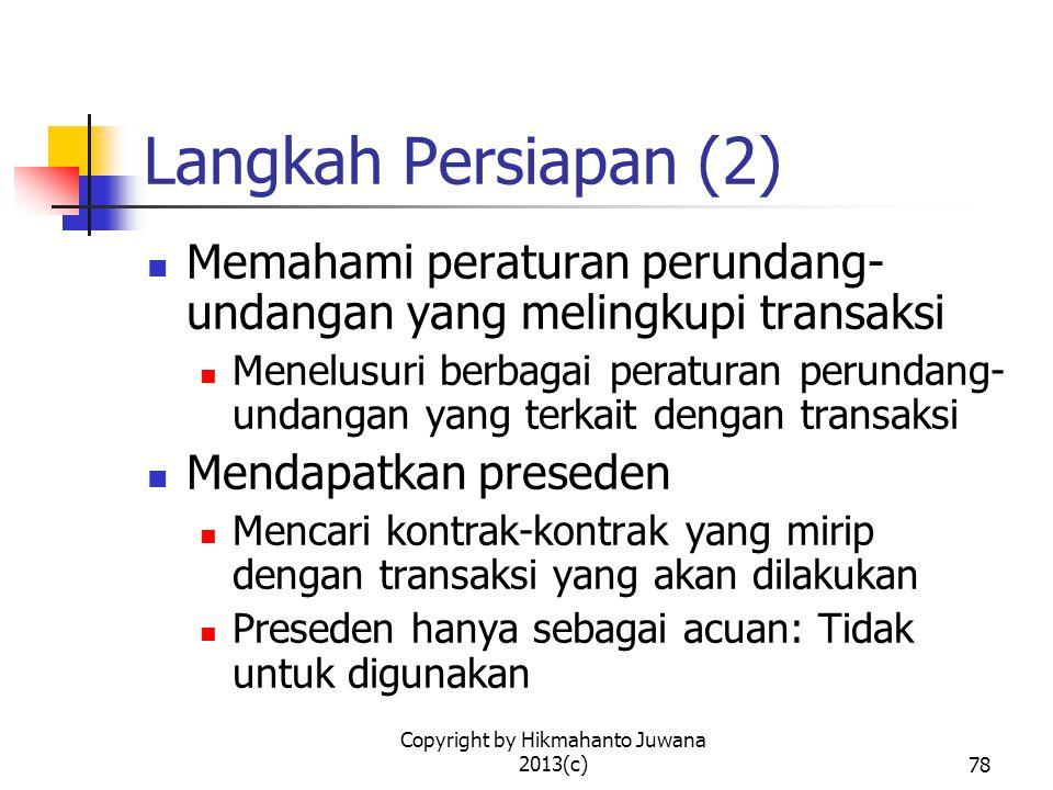 Copyright by Hikmahanto Juwana 2013(c)79 Langkah Pelaksanaan (1) Menentukan pihak-pihak yang hendak melakukan transaksi Untuk dicantumkan dalam Pencantuman Identitas Para Pihak Memformulasikan latar belakang diadakannya kontrak Menulis pokok-pokok pikiran yang hendak dimasukkan dalam kontrak