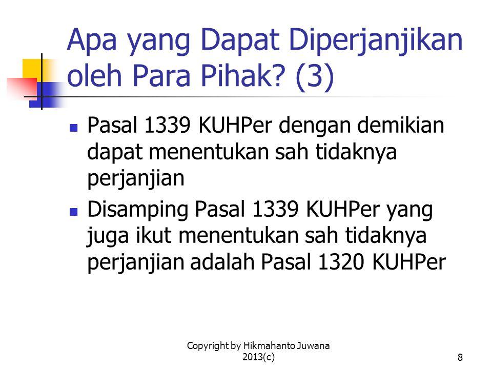 Copyright by Hikmahanto Juwana 2013(c)9 Apa yang Dapat Diperjanjikan oleh Para Pihak.