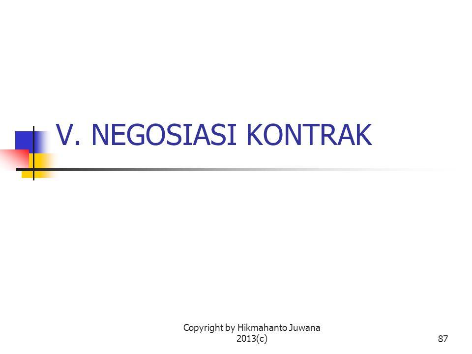 Copyright by Hikmahanto Juwana 2013(c)88 Dua Tahap Negosiasi Kontrak Tahap Persiapan Tahap Pelaksanaan