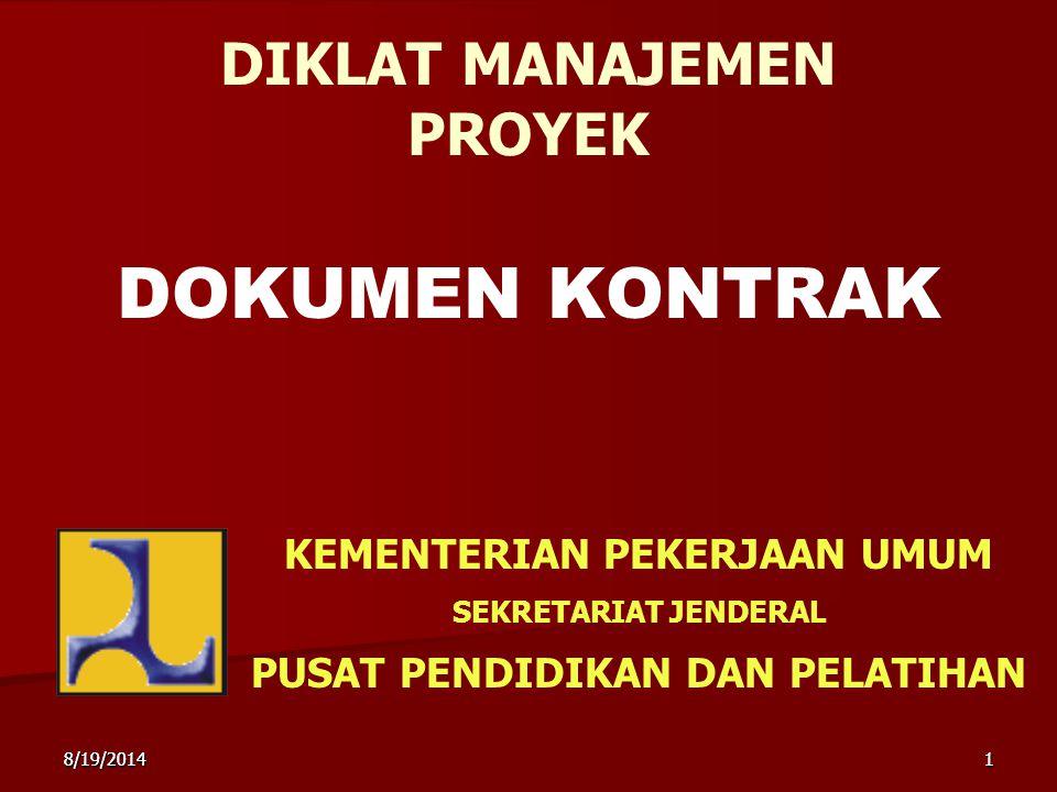 8/19/201418/19/20141 DOKUMEN KONTRAK KEMENTERIAN PEKERJAAN UMUM SEKRETARIAT JENDERAL PUSAT PENDIDIKAN DAN PELATIHAN DIKLAT MANAJEMEN PROYEK