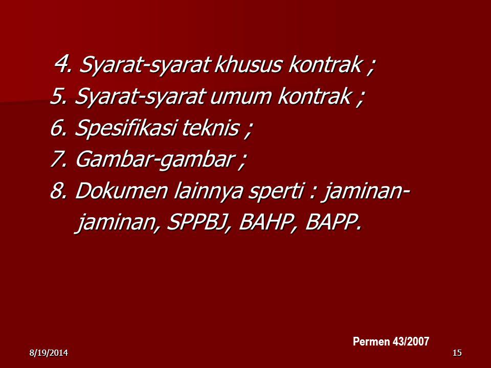 8/19/2014158/19/201415 4.Syarat-syarat khusus kontrak ; 4.