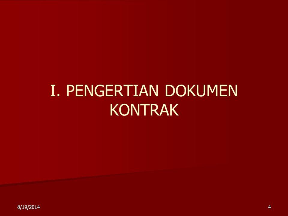 8/19/20144 I. PENGERTIAN DOKUMEN KONTRAK