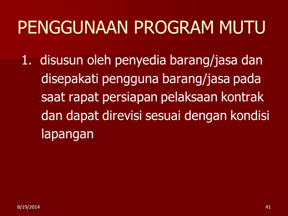 8/19/201441 PENGGUNAAN PROGRAM MUTU 1.