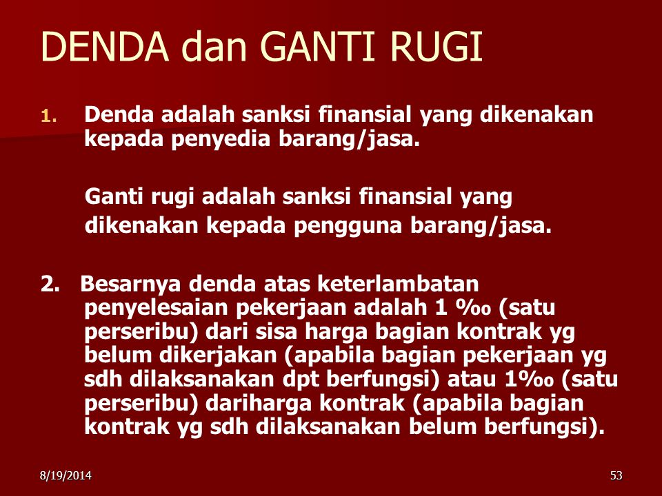 8/19/201453 DENDA dan GANTI RUGI 1.1.