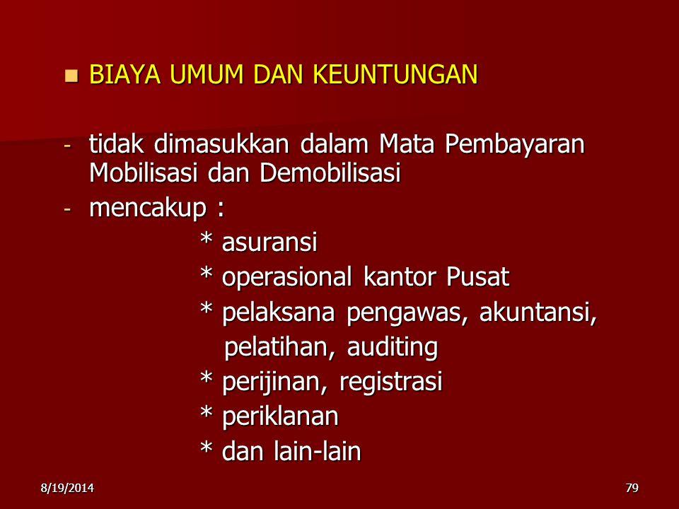 8/19/2014798/19/201479 BIAYA UMUM DAN KEUNTUNGAN BIAYA UMUM DAN KEUNTUNGAN - tidak dimasukkan dalam Mata Pembayaran Mobilisasi dan Demobilisasi - menc