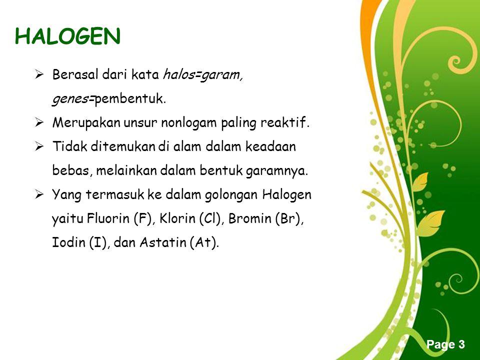 Free Powerpoint Templates Page 34 KEGUNAAN HALOGEN Iodin (Br 2 ) I2 I2 dalam alkohol, digunakan sebagai antiseptik luka agar tidak terkena infeksi.
