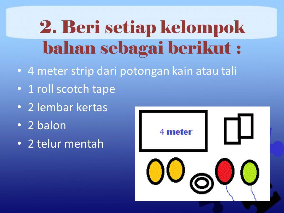 Langlah-langkah : 1.Minta peserta untuk membentuk kelompok, masing-masing 3 sampai 5 orang.