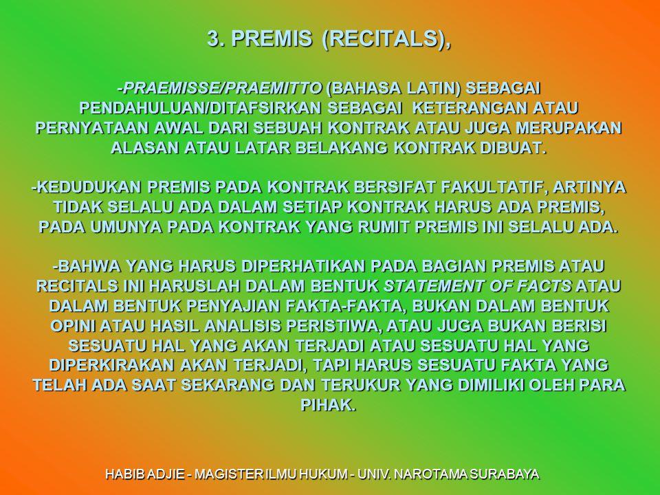 HABIB ADJIE - MAGISTER ILMU HUKUM - UNIV. NAROTAMA SURABAYA 3. PREMIS (RECITALS), -PRAEMISSE/PRAEMITTO (BAHASA LATIN) SEBAGAI PENDAHULUAN/DITAFSIRKAN