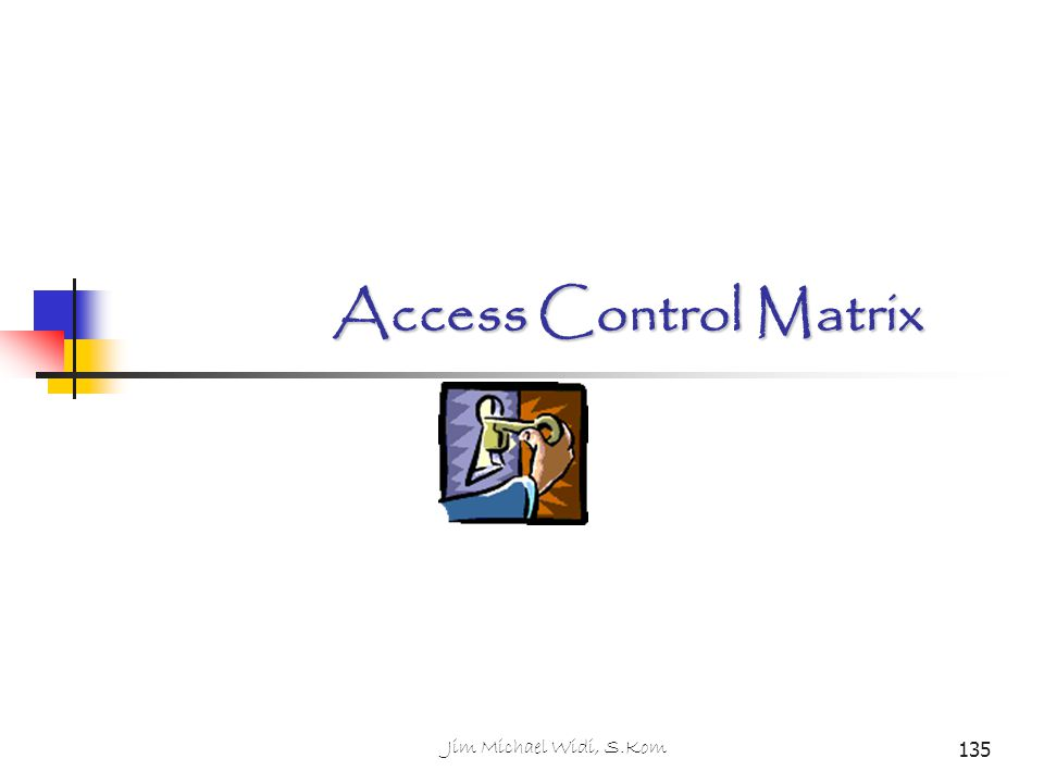 135 Access Control Matrix Jim Michael Widi, S.Kom