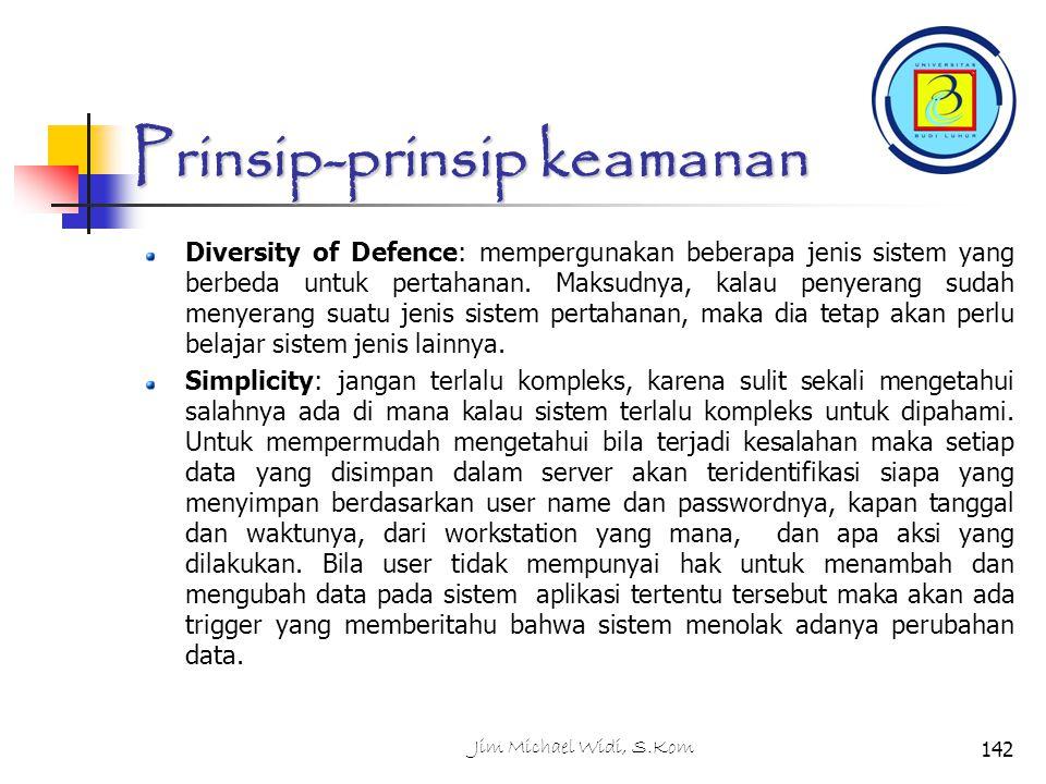 Jim Michael Widi, S.Kom142 Diversity of Defence: mempergunakan beberapa jenis sistem yang berbeda untuk pertahanan.