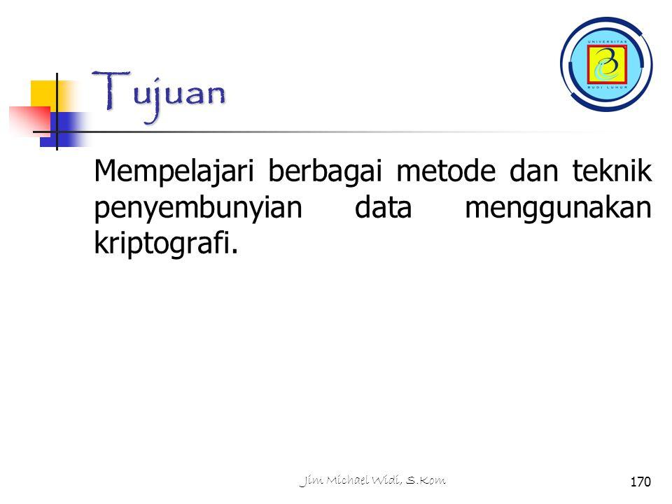 Tujuan Mempelajari berbagai metode dan teknik penyembunyian data menggunakan kriptografi.