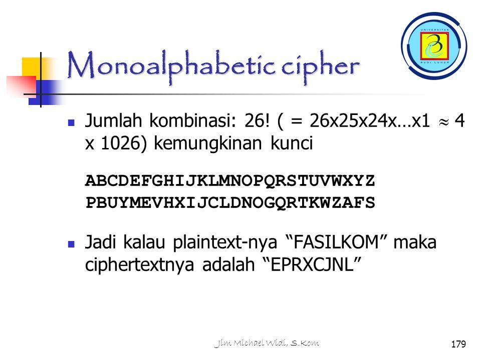 Monoalphabetic cipher Jumlah kombinasi: 26.