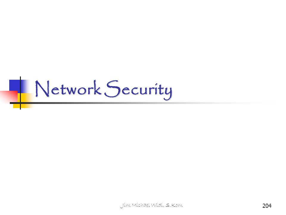 Network Security 204 Jim Michael Widi, S.Kom