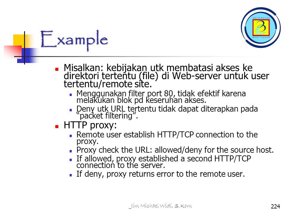 Example Misalkan: kebijakan utk membatasi akses ke direktori tertentu (file) di Web-server untuk user tertentu/remote site.