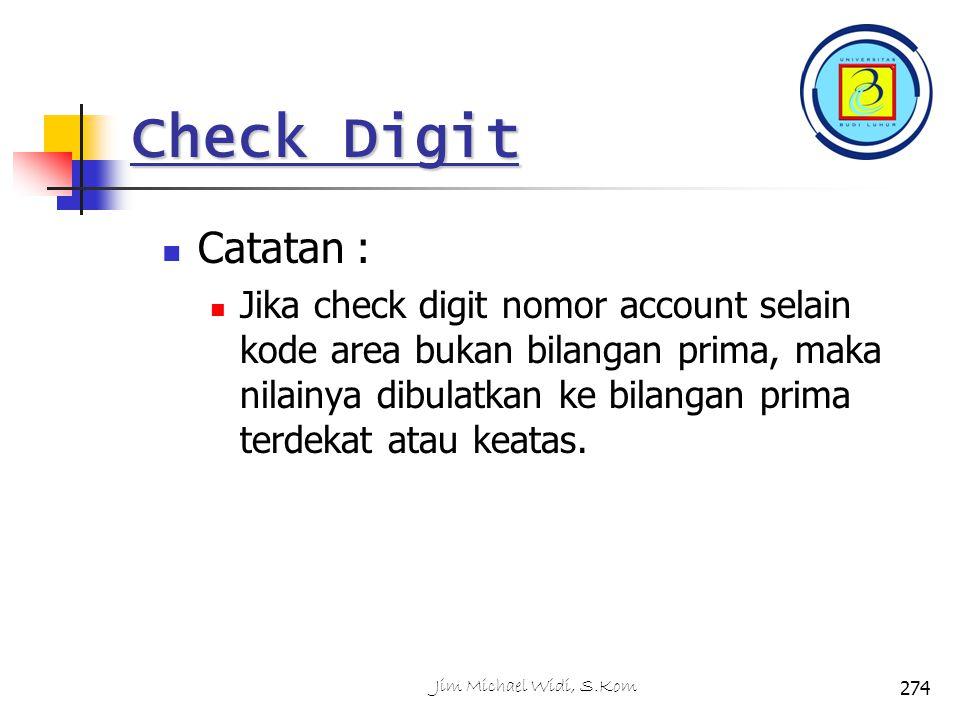 Check Digit Catatan : Jika check digit nomor account selain kode area bukan bilangan prima, maka nilainya dibulatkan ke bilangan prima terdekat atau keatas.
