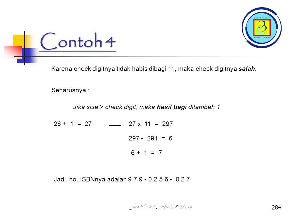 Contoh 4 Karena check digitnya tidak habis dibagi 11, maka check digitnya salah.