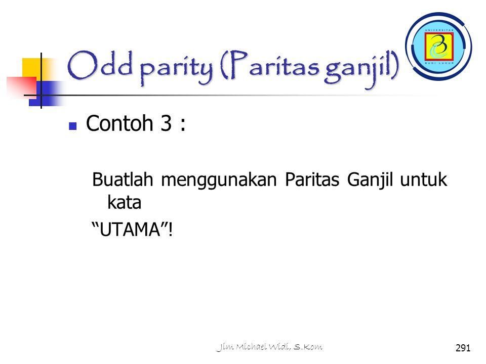 Odd parity (Paritas ganjil) Contoh 3 : Buatlah menggunakan Paritas Ganjil untuk kata UTAMA .