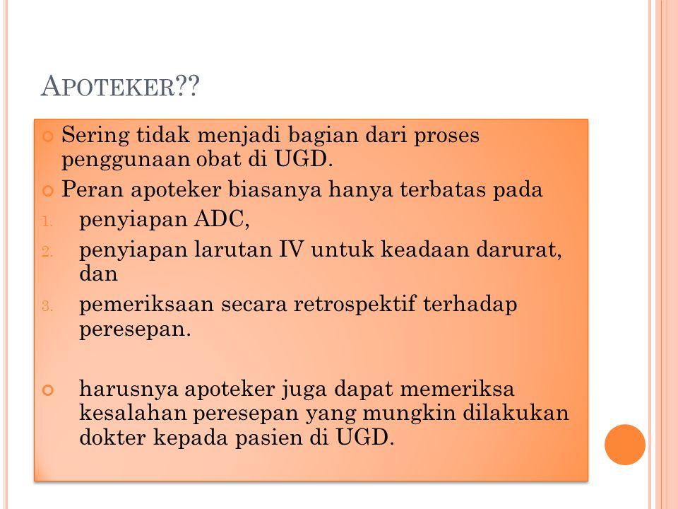 A POTEKER ?.Sering tidak menjadi bagian dari proses penggunaan obat di UGD.